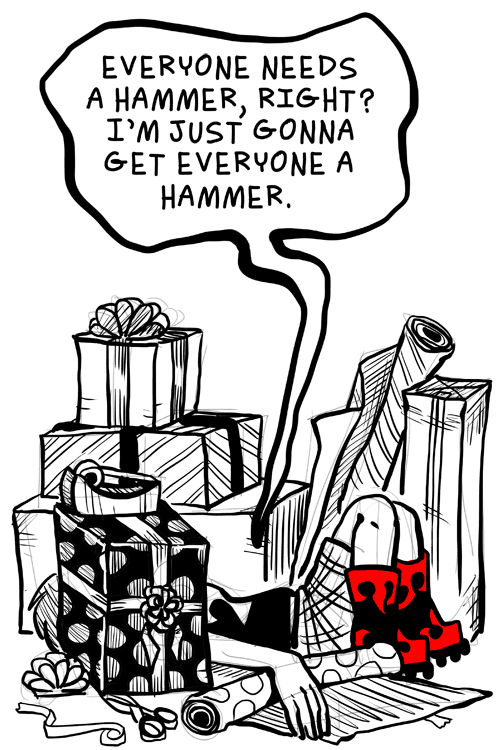 Can't have too many hammers.