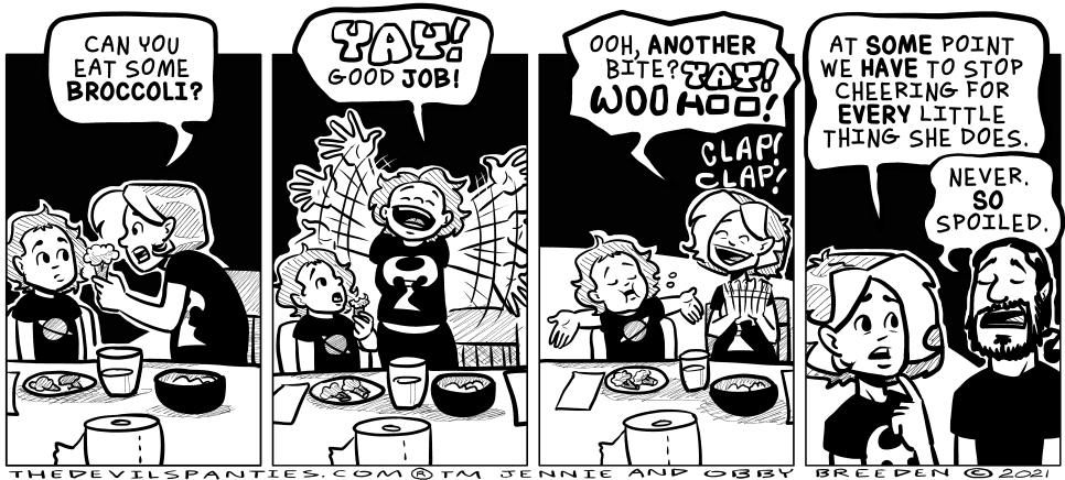 As long as she eats the broccoli, she gets a standing ovation.